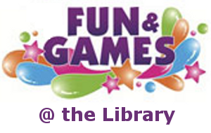 Fun & Games @ the Library